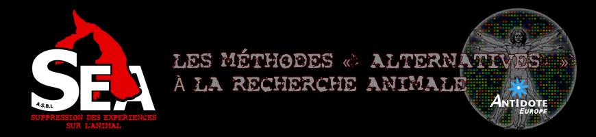 LES MÉTHODES «ALTERNATIVES» À LA RECHERCHE ANIMALE